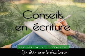Conseils en ecriture ecrivonsunlivre devenir ecrivain ecrire un livre