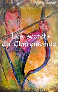 Ecrivons un livre le secret du clairemonde